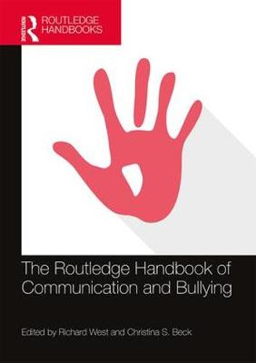 The Routledge Handbook of Communication and Bullying (Hardback)