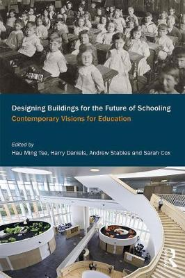 Designing Buildings for the Future of Schooling: Contemporary Visions for Education (Paperback)