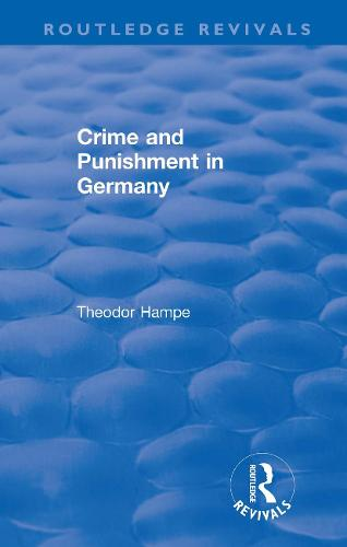 Revival: Crime and Punishment in Germany (1929) - Routledge Revivals (Hardback)
