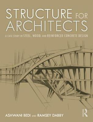 Structure for Architects: A Case Study in Steel, Wood, and Reinforced Concrete (Paperback)