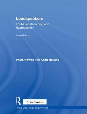 Loudspeakers: For Music Recording and Reproduction - Audio Engineering Society Presents (Hardback)