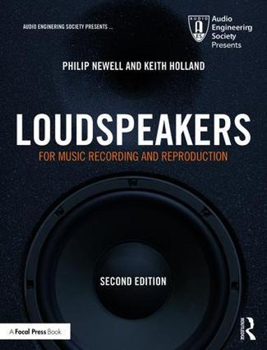 Loudspeakers: For Music Recording and Reproduction - Audio Engineering Society Presents (Paperback)