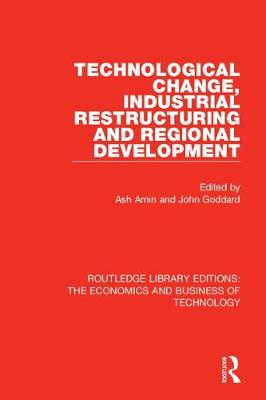 Technological Change, Industrial Restructuring and Regional Development - Routledge Library Editions: The Economics and Business of Technology 1 (Paperback)