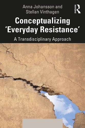 Conceptualizing 'Everyday Resistance': A Transdisciplinary Approach (Paperback)