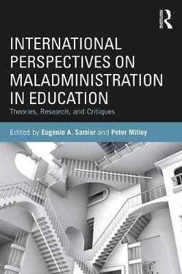 International Perspectives on Maladministration in Education: Theories, Research, and Critiques (Paperback)