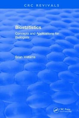 Revival: Biostatistics (1993): Concepts and Applications for Biologists - CRC Press Revivals (Paperback)