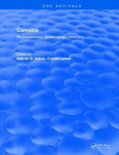 Revival: Cannabis Physiopathology Epidemiology Detection (1992) - CRC Press Revivals (Paperback)