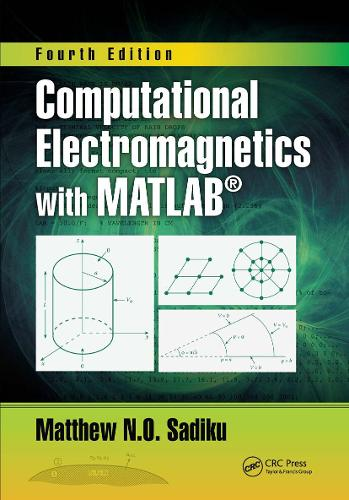 Computational Electromagnetics with MATLAB, Fourth Edition (Hardback)
