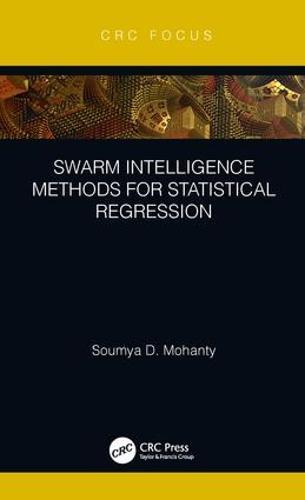 Swarm Intelligence Methods for Statistical Regression (Hardback)