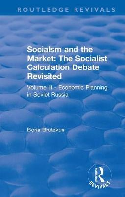 Revival: Economic Planning in Soviet Russia (1935): Socialsm and the Market  (Volume III) - Routledge Revivals (Hardback)