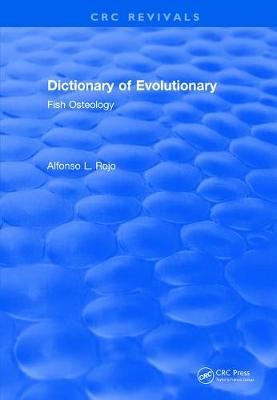 Revival: Dictionary of Evolutionary Fish Osteology (1991) - CRC Press Revivals (Paperback)