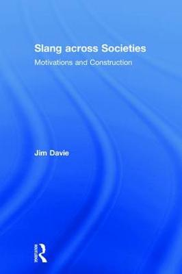 Slang across Societies: Motivations and Construction (Hardback)
