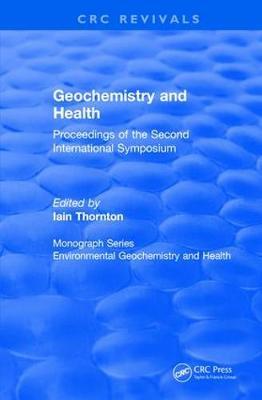 Revival: Geochemistry and Health (1988): Proceedings of the Second International Symposium - CRC Press Revivals (Paperback)