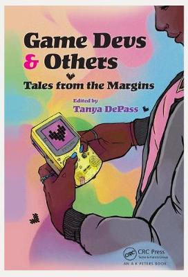 Game Devs & Others: Tales from the Margins (Paperback)