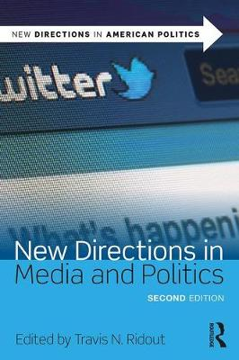 New Directions in Media and Politics - New Directions in American Politics (Paperback)