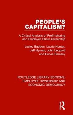 People's Capitalism?: A Critical Analysis of Profit-Sharing and Employee Share Ownership - Routledge Library Editions: Employee Ownership and Economic Democracy (Hardback)