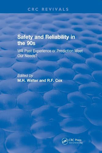 Revival: Safety and Reliability in the 90s (1990): Will past experience or prediction meet our needs? - CRC Press Revivals (Paperback)