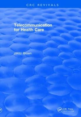 Revival: Telecommunication for Health Care (1982) - CRC Press Revivals (Paperback)