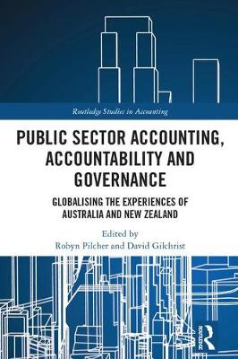 Public Sector Accounting, Accountability and Governance: Globalising the Experiences of Australia and New Zealand - Routledge Studies in Accounting (Hardback)