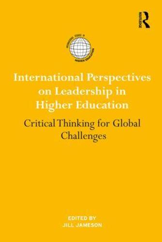 International Perspectives on Leadership in Higher Education: Critical Thinking for Global Challenges - International Studies in Higher Education (Hardback)