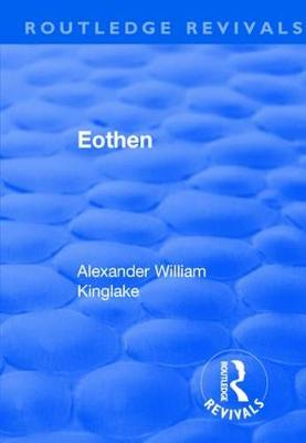 Revival: Eothen (1948) - Routledge Revivals (Paperback)
