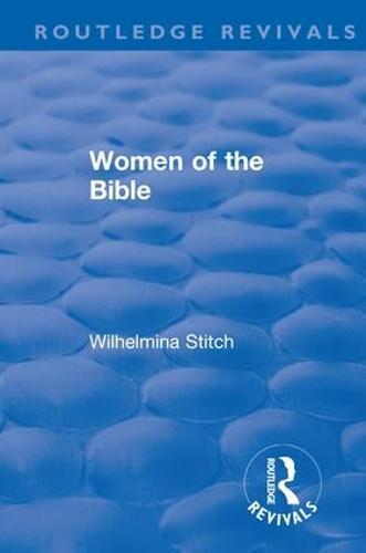 Revival: Women of the Bible (1935) - Routledge Revivals (Paperback)