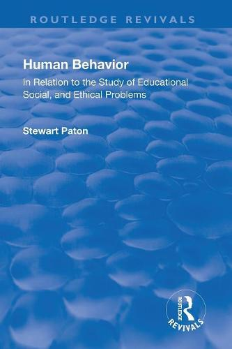 Revival: Human Behavior (1921): In Relation to the Study of Educational, Social & Ethical Problems - Routledge Revivals (Paperback)
