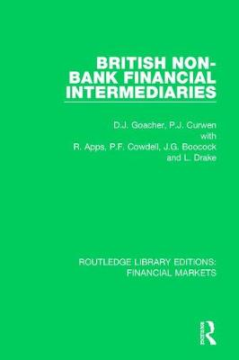 British Non-Bank Financial Intermediaries - Routledge Library Editions: Financial Markets 14 (Paperback)