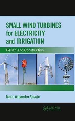 Small Wind Turbines for Electricity and Irrigation: Design and Construction (Paperback)