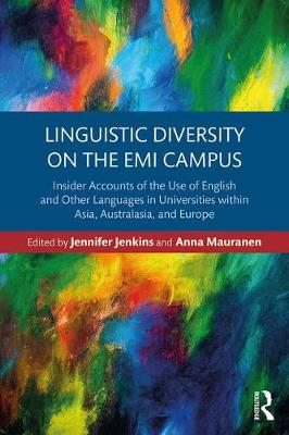 Linguistic Diversity on the EMI Campus: Insider accounts of the use of English and other languages in universities within Asia, Australasia and Europe (Paperback)