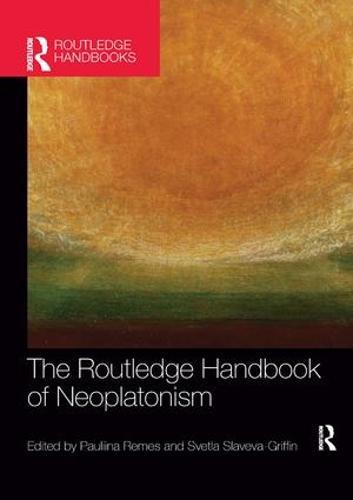 The Routledge Handbook of Neoplatonism - Routledge Handbooks in Philosophy (Paperback)