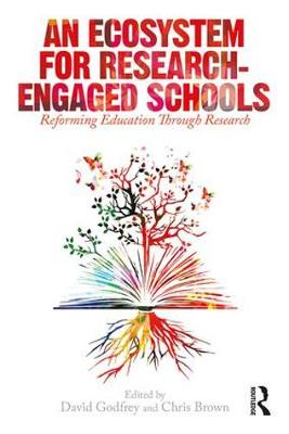 An Ecosystem for Research-Engaged Schools: Reforming Education Through Research (Paperback)