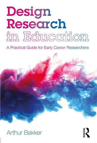 Design Research in Education: A Practical Guide for Early Career Researchers (Paperback)