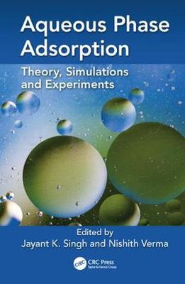 Aqueous Phase Adsorption: Theory, Simulations and Experiments (Hardback)