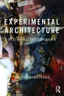 Experimental Architecture: Designing the Unknown (Paperback)