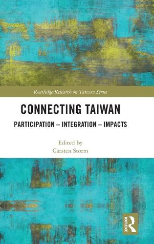 Connecting Taiwan: Participation - Integration - Impacts (Hardback)