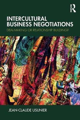 Intercultural Business Negotiations: Deal-Making or Relationship Building (Paperback)