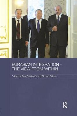 Eurasian Integration - The View from Within - Routledge Contemporary Russia and Eastern Europe Series (Paperback)