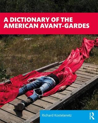 A Dictionary of the American Avant-Gardes (Paperback)