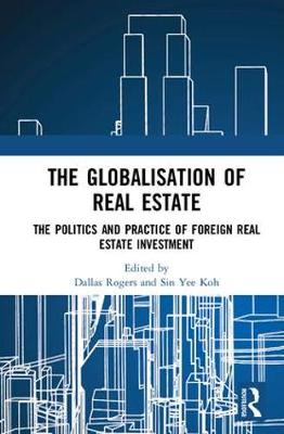 The Globalisation of Real Estate: The Politics and Practice of Foreign Real Estate Investment (Hardback)