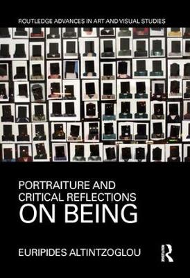 Portraiture and Critical Reflections on Being - Routledge Advances in Art and Visual Studies (Hardback)