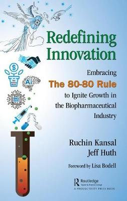 Redefining Innovation: Embracing the 80-80 Rule to Ignite Growth in the Biopharmaceutical Industry (Hardback)