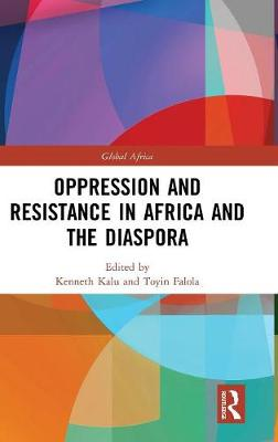 Oppression and Resistance in Africa and the Diaspora - Global Africa (Hardback)
