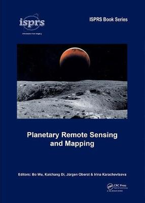 Planetary Remote Sensing and Mapping - ISPRS Book Series (Hardback)