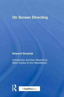 On Screen Directing - Edward Dmytryk: On Filmmaking (Hardback)