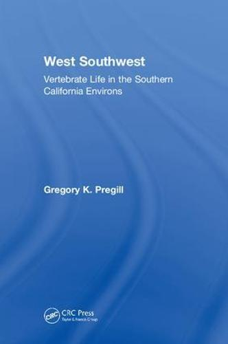 West Southwest: Vertebrate Life in the Southern California Environs (Hardback)