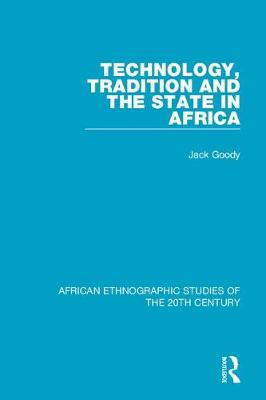 Technology, Tradition and the State in Africa (Hardback)