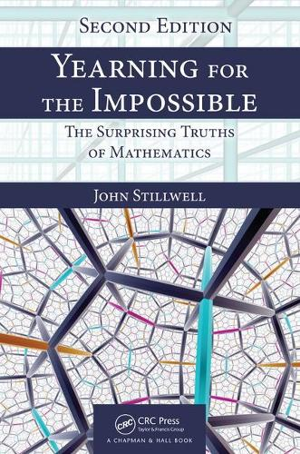 Yearning for the Impossible: The Surprising Truths of Mathematics, Second Edition (Paperback)