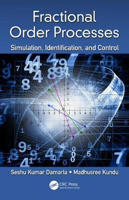Fractional Order Processes: Simulation, Identification, and Control (Hardback)
