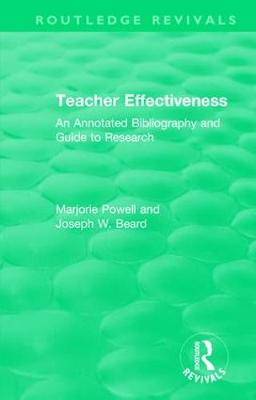 Teacher Effectiveness: An Annotated Bibliography and Guide to Research - Routledge Revivals (Hardback)
